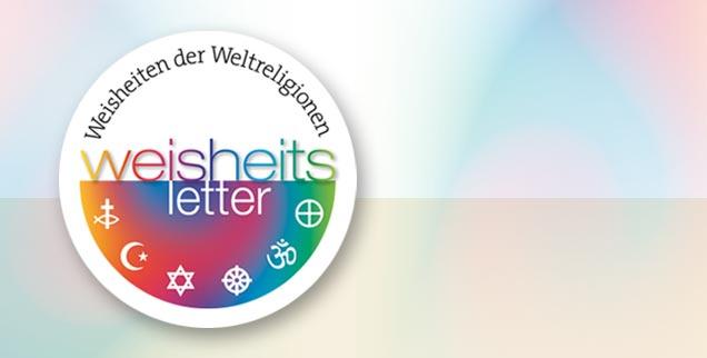 Der Weisheitsletter erscheint ab dem 25. Mai 2012. Die Autorinnen und Autoren kommen aus unterschiedlichen Weltreligionen.