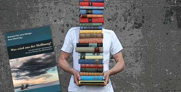 Buch des Monats »Was wird aus der Hoffnung?«, herausgegeben von Michaela Fink, Jonas Metzger und Anne Zulauf im psychosozial-Verlag (Fotos: psychoszial; photocase)