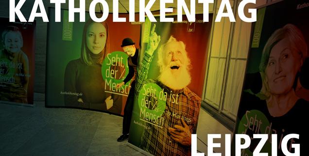 Seht, da ist der Mensch: Die Werbeplakate des Katholikentags. (Foto: dpa/Jan Woitas. Bearbeitung: Publik-Forum)