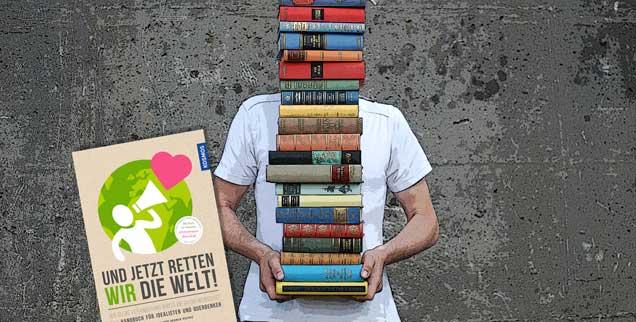 Viele Tipps und weiterführende Links: Norbert Copray empfiehlt das Buch von Ilona Koglin und Marek Rohde »Und jetzt retten wir die Welt«