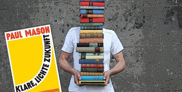 Buch des Monats: Paul Mason: Klare, lichte Zukunft. Eine radikale Verteidigung des Humanismus. Aus dem Englischen von Stephan Gebauer.