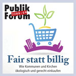 (PublikForum: fair statt billig)