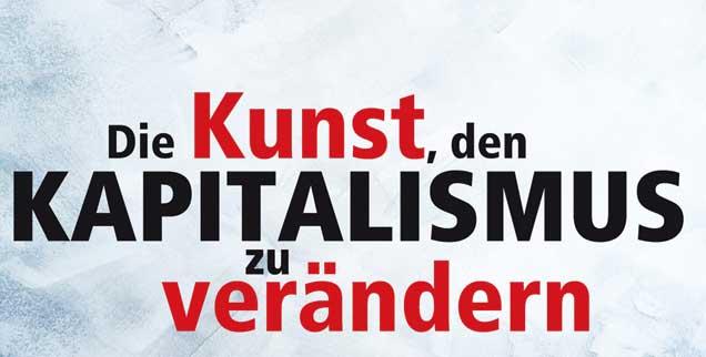 Wolfgang Kessler beschreibt in seinem neuen Buch und in der Publik-Forum-Titelgeschichte, warum der Kapitalismus grundlegend verändert werden muss - und wie das geschehen könnte